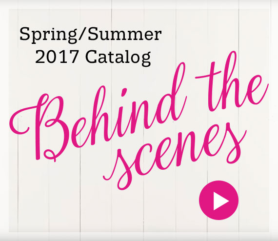 Spring/Summer 2017 Catalog - Behind the scenes