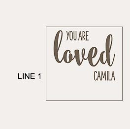 Example of an You Are Loved etching