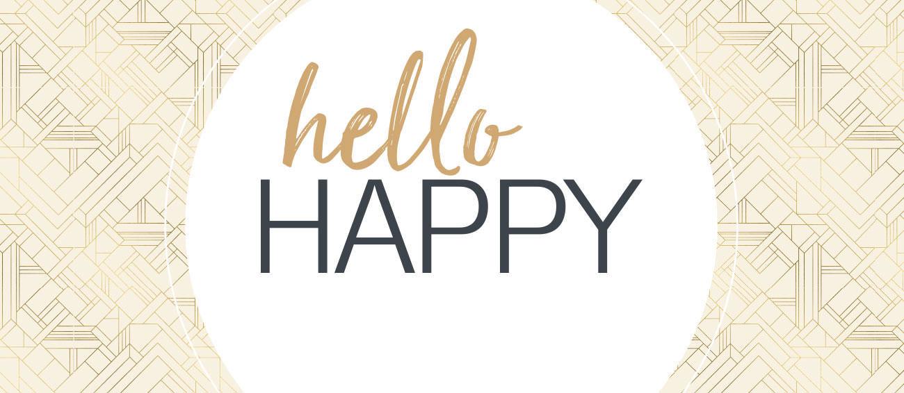 Hello Happy. Get Happy.